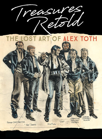 Treasures Retold: The Lost Art of Alex Toth by Dean Mullaney