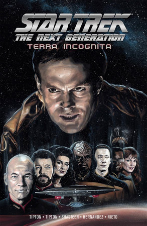 Star Trek: The Next Generation: Terra Incognita by Scott Tipton; David Tipton; Tony Shasteen