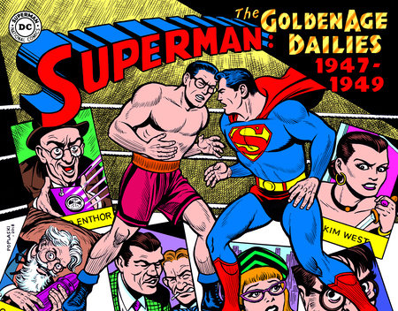 Superman: The Golden Age Newspaper Dailies: 1947-1949 by Alvin Schwartz