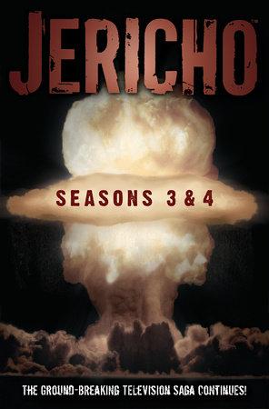 Jericho: Seasons 3 & 4 by Dan Shotz, Robert Levine and Kalinda Vazquez