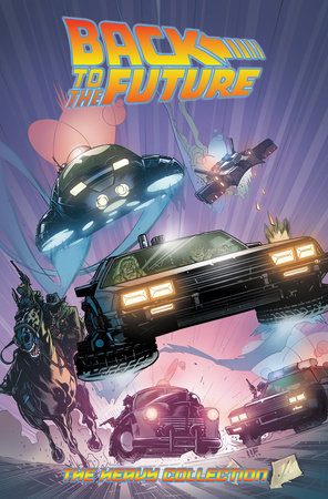 Back To the Future: The Heavy Collection, Vol  2 by Bob Gale, John Barber    PenguinRandomHouse com: Books