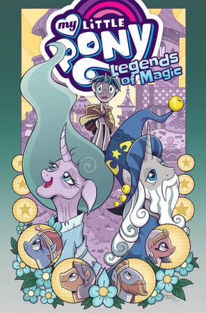 My Little Pony: Legends of Magic Omnibus by Jeremy Whitley