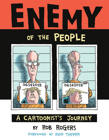 Enemy of the People: A Cartoonist's Journey by Rob Rogers