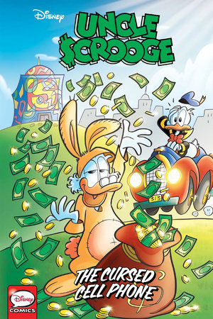 Uncle Scrooge: The Cursed Cell Phone by Alberto Savini; Janet Gilbert; Nicola Tosolini; Andrea Ferraris; Alessandro Perina