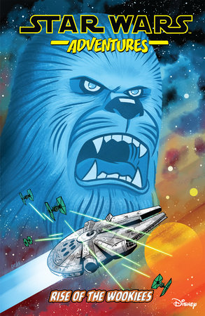 Star Wars Adventures Vol. 11: Rise of the Wookiees by John Barber and Michael Moreci