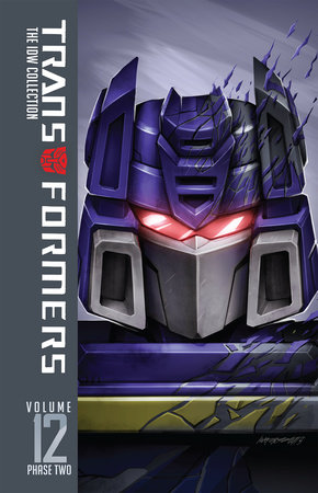 Transformers: IDW Collection Phase Two Volume 12 by John Barber; James Roberts; Mairghread Scott; Sara Pitre- Durocher; Andrew Griffith
