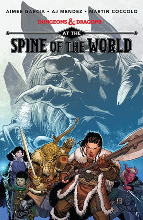 Dungeons & Dragons: At the Spine of the World by A.J. Mendez and Aimee Garcia