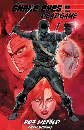 Snake Eyes: Deadgame by Rob Liefeld and Chad Bowers