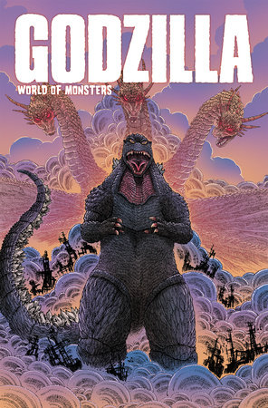 Godzilla: World of Monsters by John Layman, Cullen Bunn and Joshua Fialkov