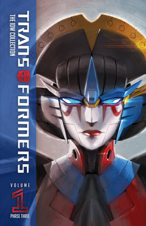 Transformers: The IDW Collection Phase Three, Vol. 1 by John Barber, Mairghread Scott and Cullen Bunn