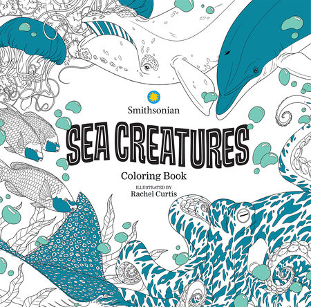 Sea Creatures: A Smithsonian Coloring Book by Smithsonian Institution