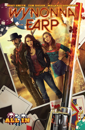 Wynonna Earp: All In by Beau Smith and Tim Rozon