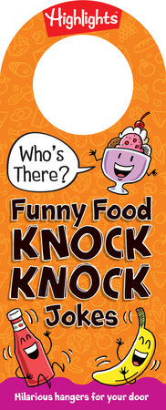 Who's There? Funny Food Knock-Knock Jokes by Highlights