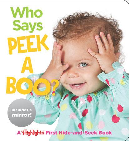 Who Says Peekaboo? by Highlights