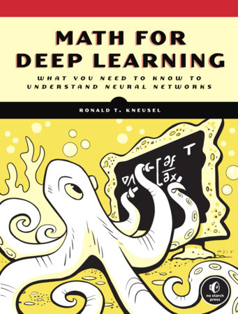 Math for Deep Learning by Ronald T. Kneusel