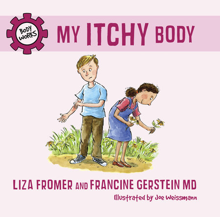My Itchy Body by Liza Fromer and Francine Gerstein MD; illustrated by Joe Weissmann
