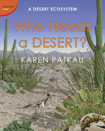 Who Needs a Desert? by Karen Patkau