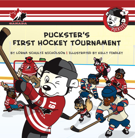 Puckster's First Hockey Tournament by Lorna Schultz Nicholson