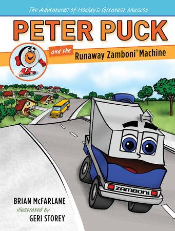 Peter Puck and the Runaway Zamboni Machine by Brian Mcfarlane