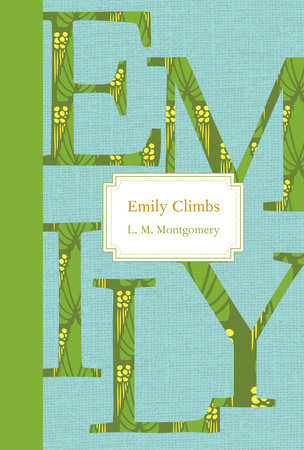 Emily Climbs by L. M. Montgomery
