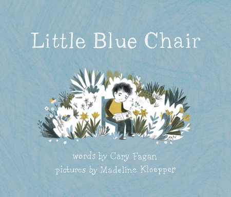 Little Blue Chair by Cary Fagan