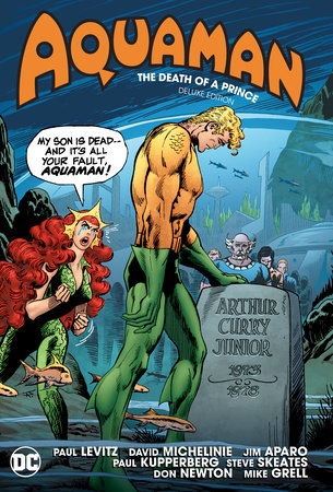 Aquaman: The Death of a Prince Deluxe Edition by David Michelinie