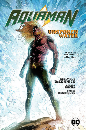 Aquaman Vol. 1: Unspoken Water by Kelly Sue DeConnick