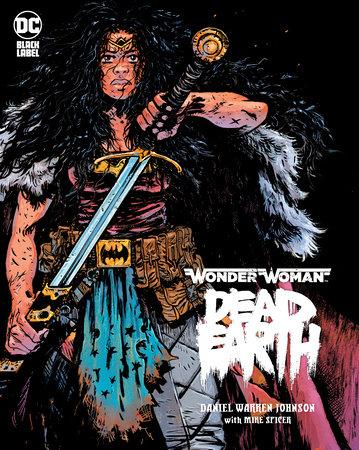 Wonder Woman: Dead Earth by Daniel Warren Johnson