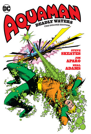 Aquaman: Deadly Waters The Deluxe Edition by Steve Skeates