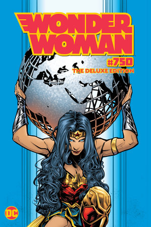 Wonder Woman #750: The Deluxe Edition by G. Willow Wilson