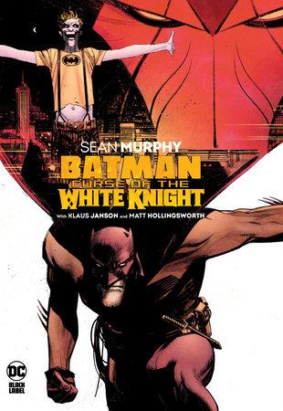 Batman: Curse of the White Knight by Sean Murphy