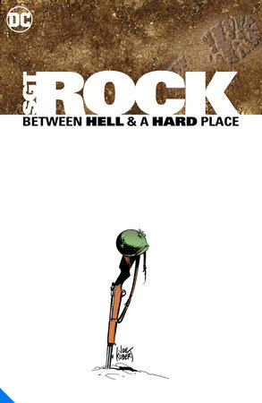 Sgt. Rock: Between Hell & a Hard Place Deluxe Edition by Brian Azzarello