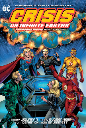 Crisis on Infinite Earths: Paragons Rising The Deluxe Edition by Marv Wolfman
