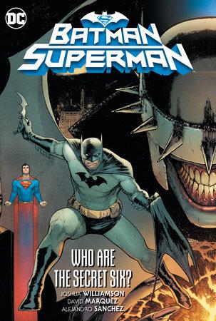 Batman/Superman Vol. 1: Who are the Secret Six? by Joshua Williamson