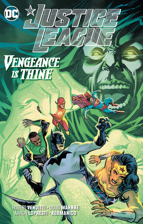 Justice League: Vengeance is Thine by Robert Venditti