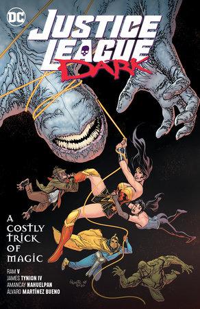Justice League Dark Vol. 4: A Costly Trick of Magic by Ram V