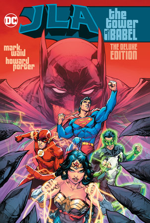 JLA: The Tower of Babel The Deluxe Edition by Mark Waid