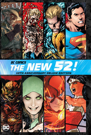 DC Comics: The New 52 10th Anniversary Deluxe Edition by Geoff Johns and Scott Snyder