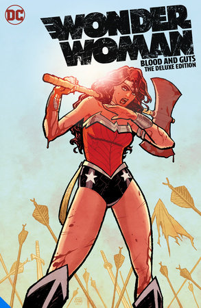 Wonder Woman: Blood and Guts The Deluxe Edition by Brian Azzarello