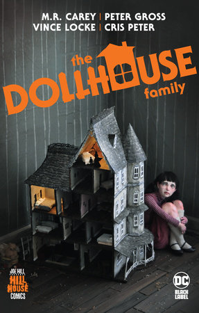 The Dollhouse Family (Hill House Comics) by Mike Carey