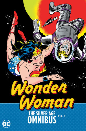 Wonder Woman: The Silver Age Omnibus Vol. 1 by Bob Kanigher and Jack Schiff