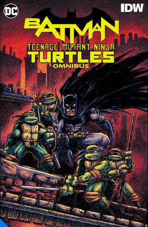 Batman/Teenage Mutant Ninja Turtles Omnibus by James Tynion IV