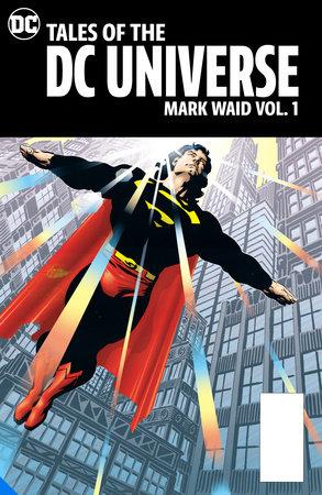 Tales of the DC Universe: Mark Waid Vol. 1 by Mark Waid