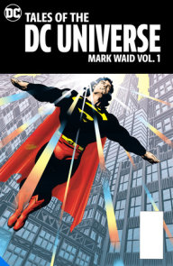 Tales of the DC Universe: Mark Waid Vol. 1