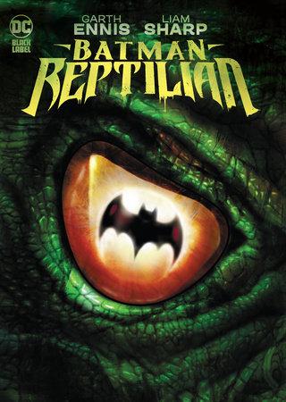 Batman: Reptilian by Garth Ennis