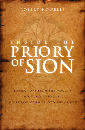 Inside the Priory of Sion by Robert Howells