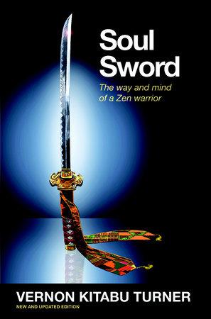 Soul Sword by Vernon Kitabu Turner