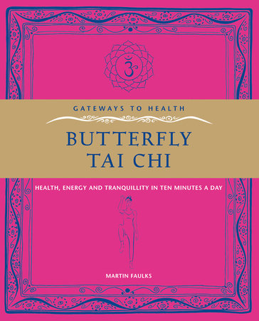 Butterfly Tai Chi by Martin Faulks