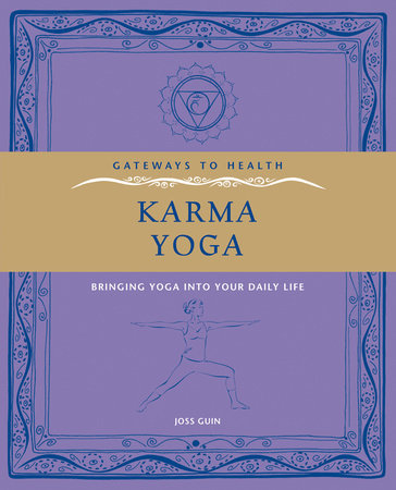 Karma Yoga by Joss Guin