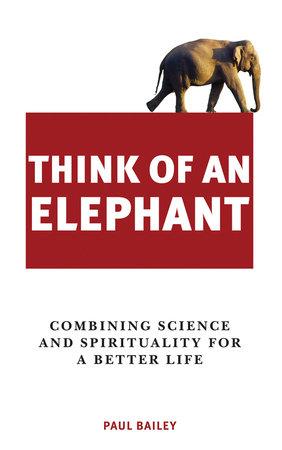 Think of an Elephant by Paul Bailey